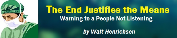 The End Justifies the Means (by Walt Henrichsen)