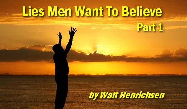 Lies Men Want To Believe – Part 1