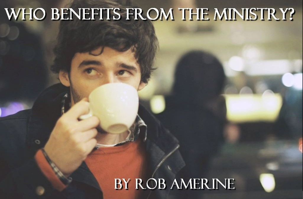 Who Benefits From The Ministry ?