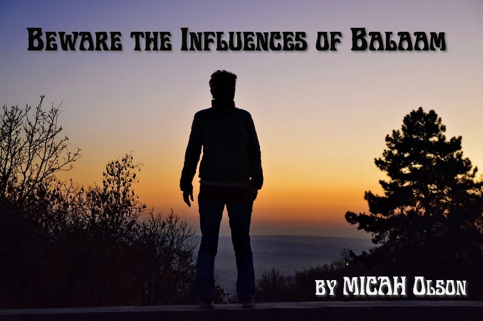 Beware The Influence of Balaam