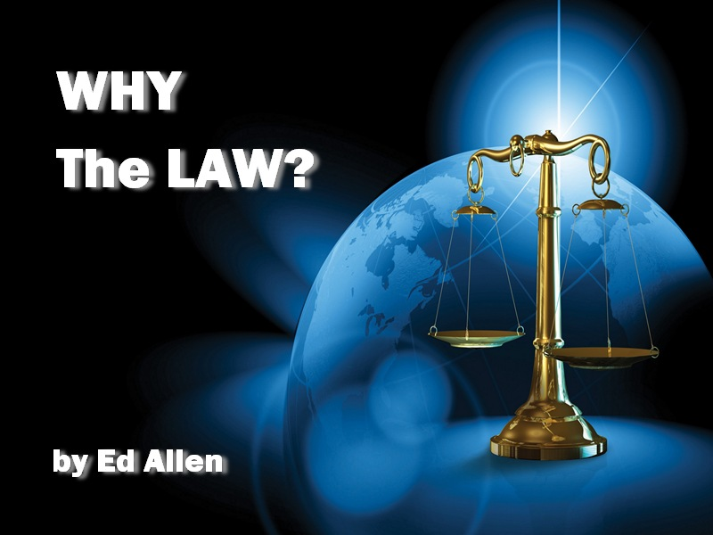 Why The Law ?