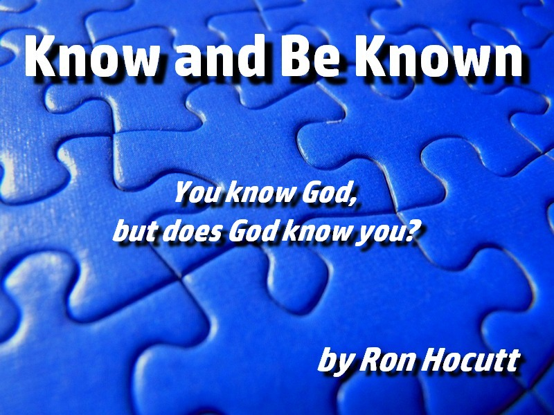 Know and Be Known