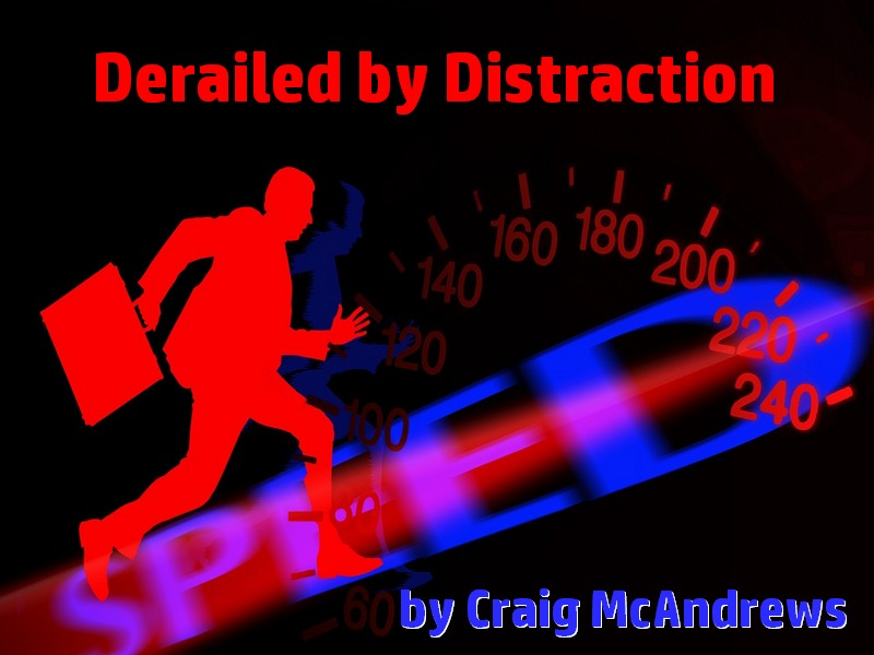 Derailed by Distraction