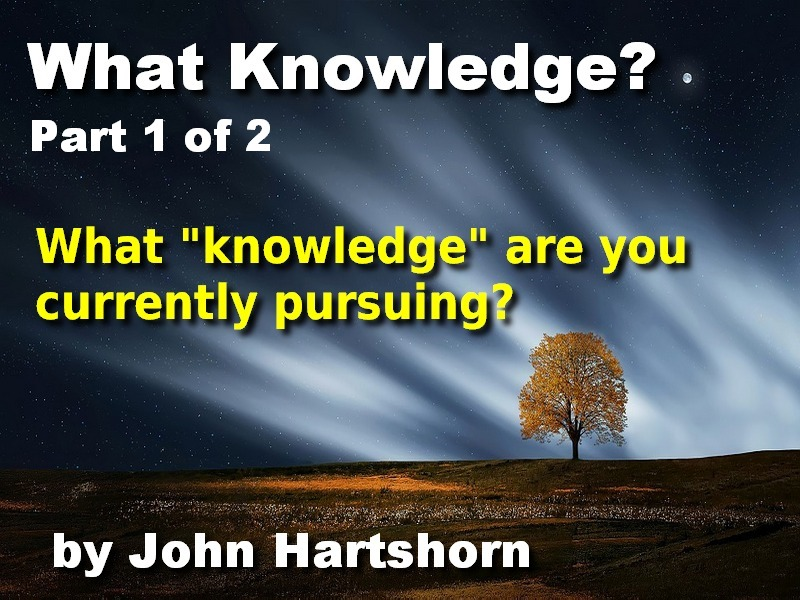 What Knowledge? Part 1 of 2