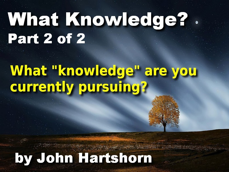 What Knowledge? Part 2 of 2