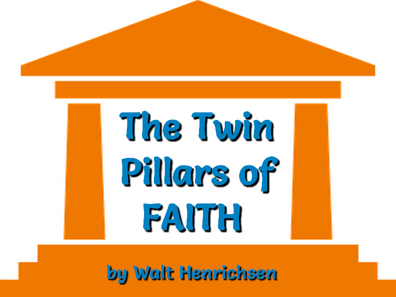The Twin Pillars of Faith