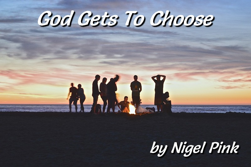 God Gets To Choose