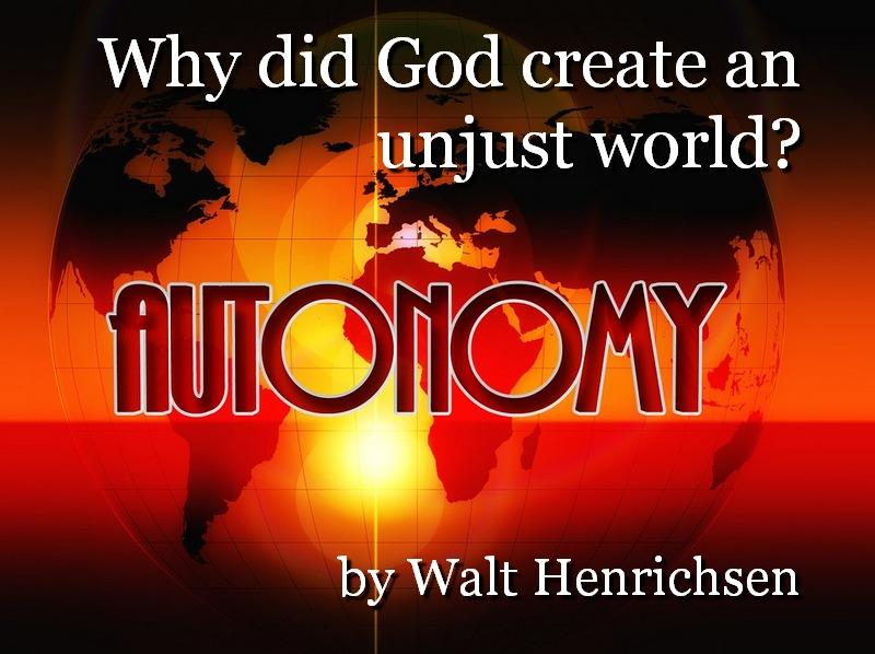 Why Did God Create an Unjust World?