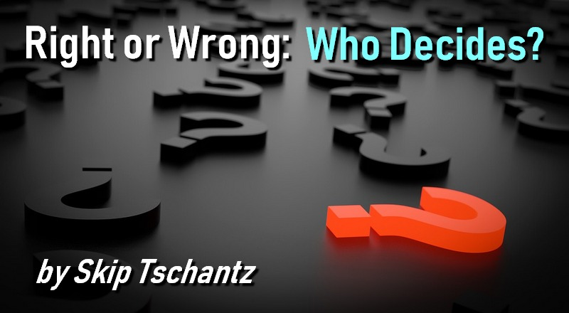 Right or Wrong: Who Decides?