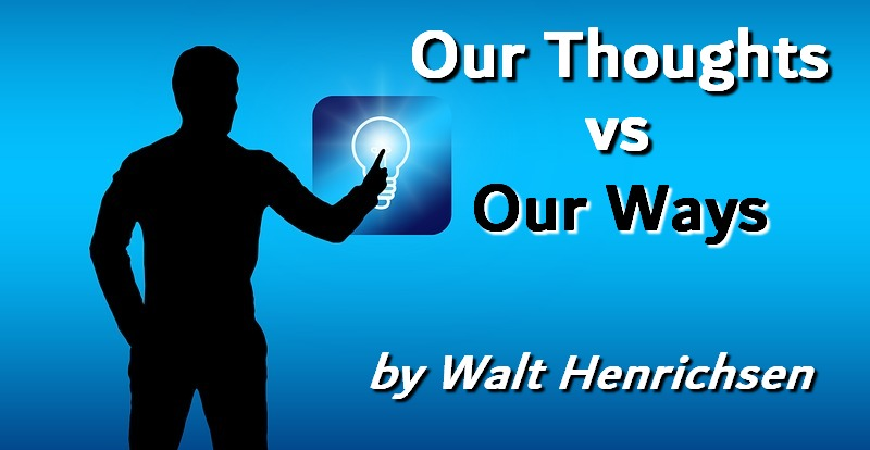 Our Thoughts vs Our Ways