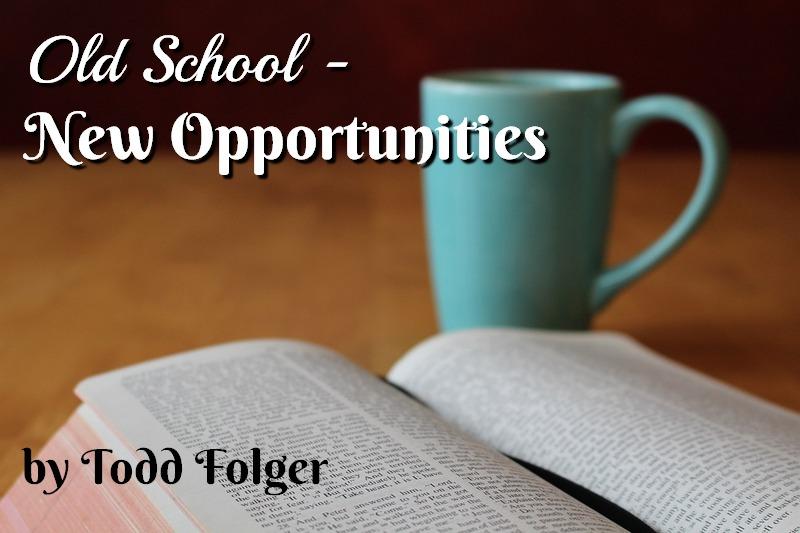 Old School – New Opportunities