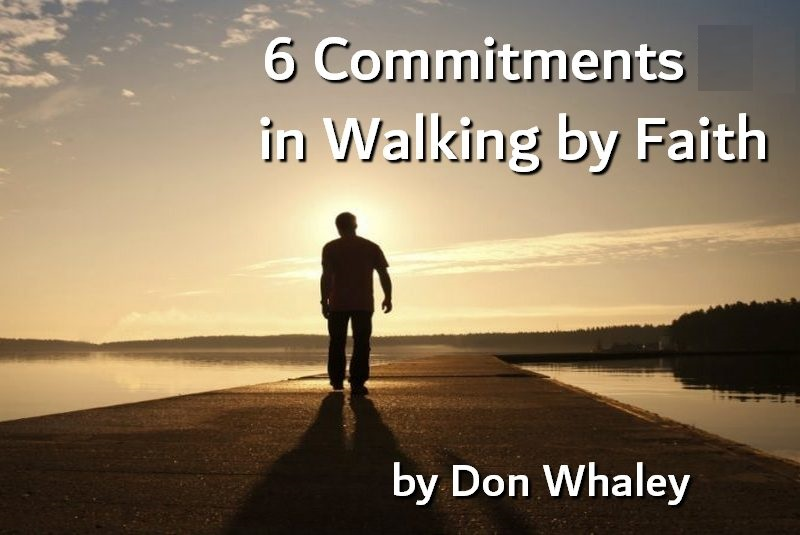 Six Commitments in Walking by Faith